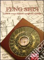 Feng shui. L'arte di creare ambienti accoglienti e salutari libro