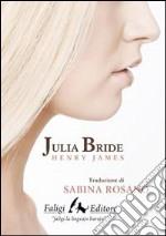 Julia Bride libro