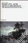 Paesaggi attivi. Saggio contro la contemplazione. L'arte contemporanea e il paesaggio metropolitano libro