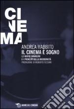 Il Cinema è un sogno. Le nuove immagini e i principi della modernità libro