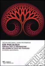 EDS psicologia. Manuale per la preparazione dell'esame di Stato per psicologi libro di Pecchioli Cecilia - Pietrabissa Giada