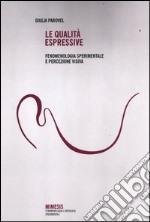 Le qualità espressive. Fenomenologia sperimentale e percezione visiva libro