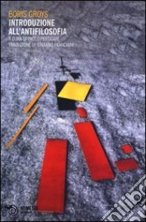 Introduzione all'antifilosofia libro di Groys Boris