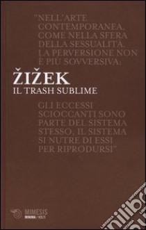 Il Trash sublime libro di Zizek Slavoj