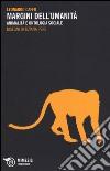 Margini dell'umanità. Animalità e ontologia sociale libro