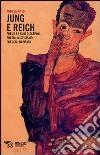Jung e Reich. Freud e i suoi discepoli. Eresia, misticismo, energia, nazismo libro