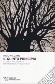Il quinto principio libro di Williams Paul