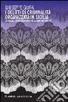 I delitti di criminalità organizzata in Sicilia. Un'analisi socio-giuridica della giurisprudenza libro