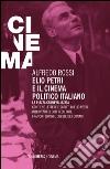 Elio Petri e il cinema politico italiano. La piazza carnevalizzata libro