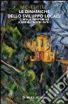 Le dinamiche dello sviluppo locale. Capitale territoriale e modelli partecipativi libro