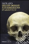 Questioni emergenti in osteoarcheologia. Studio su un campione osteologico della Lombardia nord-occidentale libro