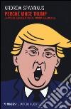Perché vince Trump. La rivolta degli elettori e il futuro dell'America libro