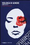 Violenza di genere. Saperi contro libro