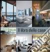 Il libro delle case. Ediz. italiana, inglese, spagnola e portoghese libro