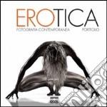Erotica. Fotografia contemporanea. Ediz. multilingue libro