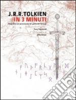 Tolkien in 3 minuti libro