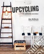 Upcycling. L'arte del recupero