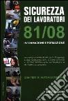 Sicurezza dei lavoratori 81/08. Informazione e formazione. Con test di autovalutazione libro