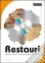 Restauri. Acciaio, legno, cemento armato, muratura. CD-ROM. Con libro libro