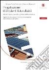 Progettazione di impianti fotovoltaici. Messa in opera, collaudo e gestione della commessa libro