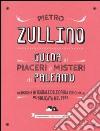 Guida ai piaceri e misteri di Palermo libro
