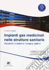 Impianti a gas medicinali nelle strutture sanitarie. Con CD-ROM libro