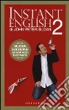 Instant english 2 libro di Sloan John P.