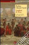 I migliori di Atene. La vita dei potenti nella Grecia antica libro
