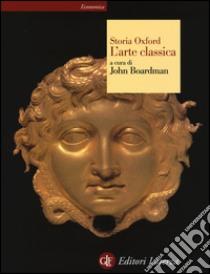 storia oxford l 39 arte classica libro unilibro