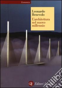 L'architettura nel nuovo millennio libro di Benevolo Leonardo