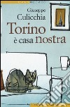 Torino è casa nostra libro