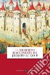 Il Medioevo raccontato da Jacques Le Goff libro