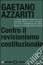 Contro il revisionismo costituzionale. Tornare i fondamentali libro