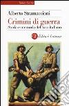 Crimini di guerra. Storia e memoria del caso italiano libro