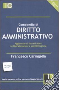 Compendio di diritto amministrativo libro di Caringella Francesco