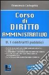 Corso di diritto amministrativo. Vol. 5: I contratti pubblici libro