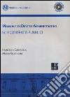 Manuale di diritto amministrativo. Con CD-ROM. Vol. 4: I contratti pubblici libro