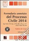 Formulario annotato del processo civile 2014. Con CD-ROM