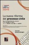 La nuova riforma del processo civile. Degiurisdizionalizzazione, processo e ordinamento giudiziario nel D.L. 132/2014 convertito in L. 162/2014