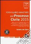 Formulario annotato del processo civile 2015. Con CD-ROM