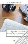 La guerra a un passo. Grandi reportage da quarant'anni di guerre. E-book. Formato EPUB libro