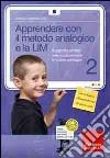 Apprendere con il metodo analogico e la LIM. Il calcolo scritto nella scuola primaria: le quattro operazioni. Con CD-ROM. Vol. 2 libro