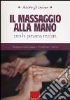Il massaggio alla mano con la persona malata libro