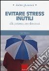 Evitare stress inutili alla persona con demenza libro