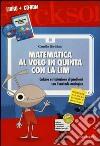 Matematica al volo in quinta con la LIM. Calcolo e risoluzione di problemi con il metodo analogico. Con CD-ROM libro