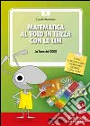 Matematica al volo in terza con la LIM. La linea del 1000 e altri strumenti per il calcolo. CD-ROM libro