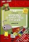 Matematica al volo in terza con la LIM. La linea dei 1000e altri strumenti per il calcolo. Con CD-ROM libro