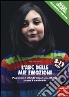 L'ABC delle mie emozioni. 8-13 anni. Programma di alfabetizzazione socio-affettiva secondo il metodo REBT libro