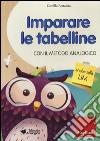 Imparare le tabelline con il metodo analogico. CD-ROM libro