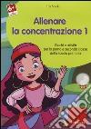 Allenare la concentrazione. CD-ROM. Vol. 1 libro